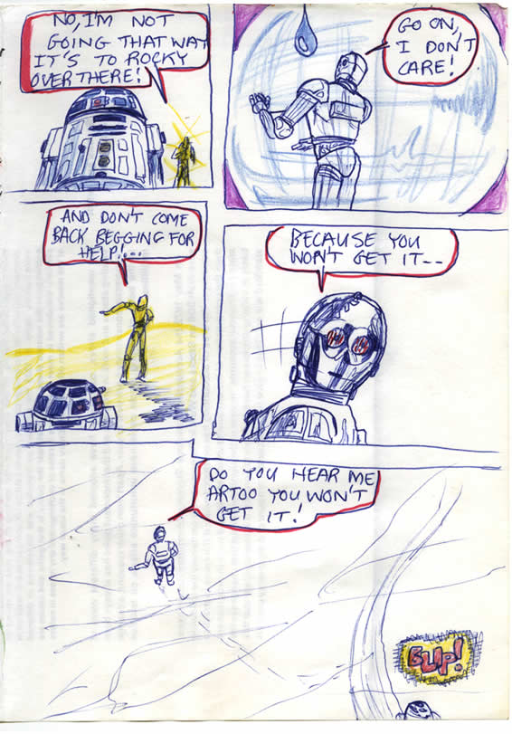 Artoo Detoo and See Threepio are lost on Tatooine and C-3PO begins to shout at R2-D2 about which direction they should go, before the two droids finally part ways, in this Star Wars comic page by a kid in Ireland in around 1981.